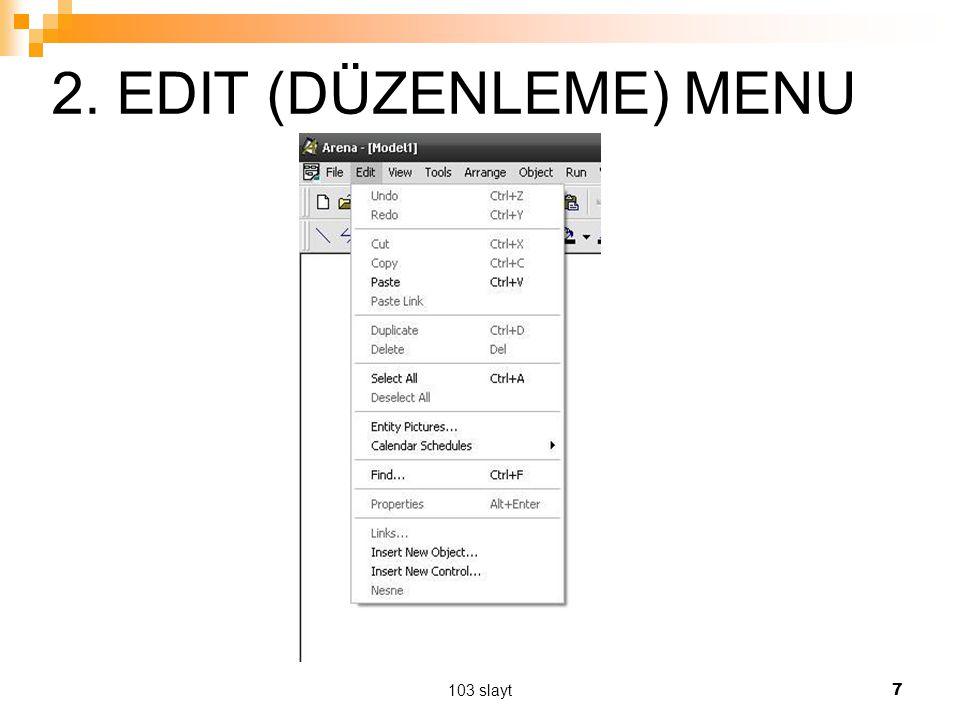 103 slayt 7 2. EDIT (DÜZENLEME) MENU