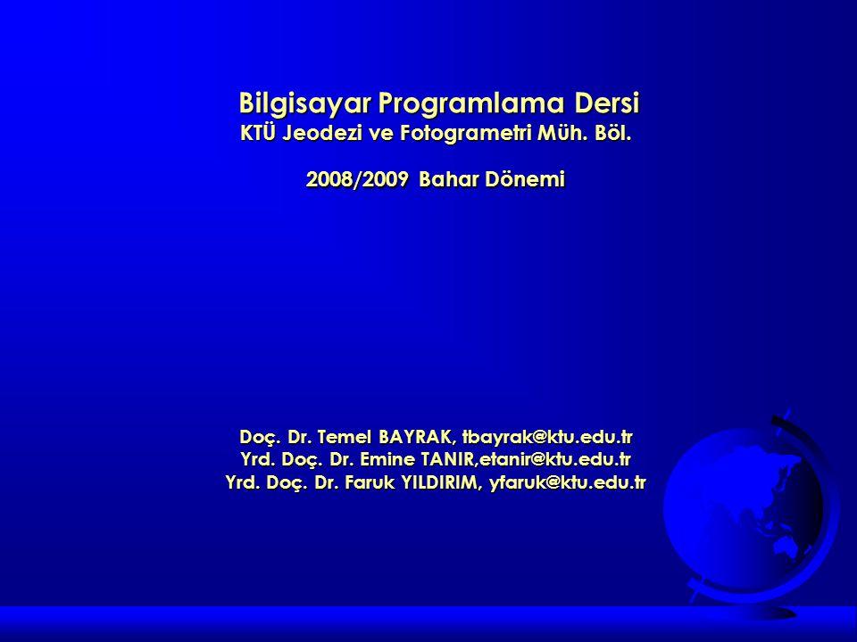 Bilgisayar Programlama Dersi KTÜ Jeodezi ve Fotogrametri Müh.