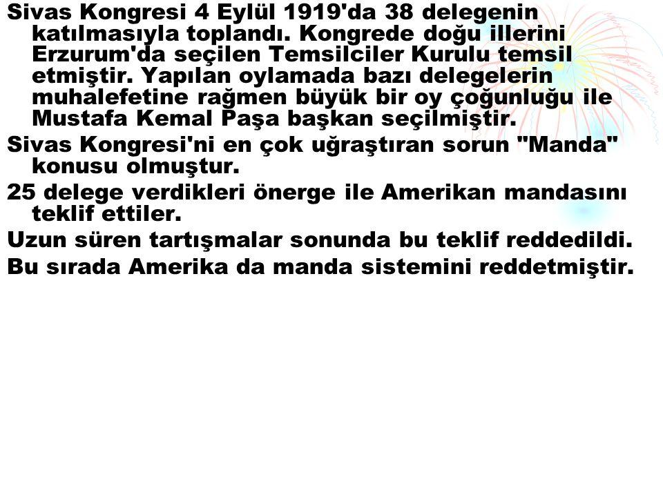 Sivas Kongresi 4 Eylül 1919 da 38 delegenin katılmasıyla toplandı.