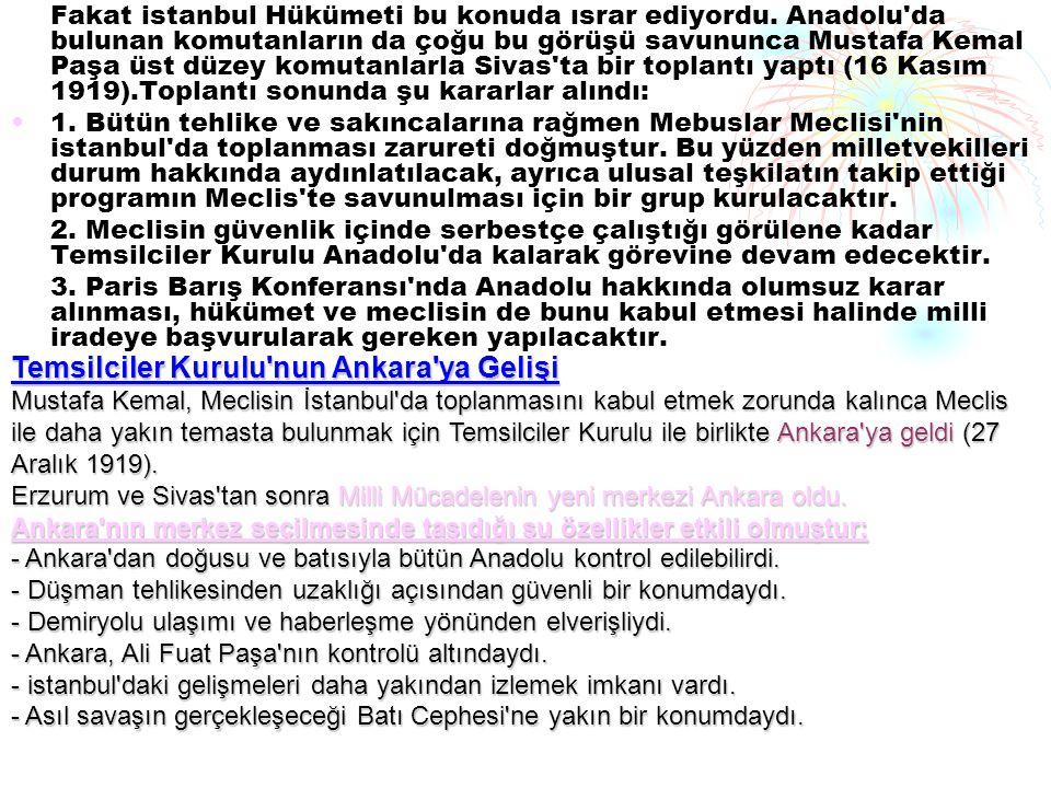 Fakat istanbul Hükümeti bu konuda ısrar ediyordu.