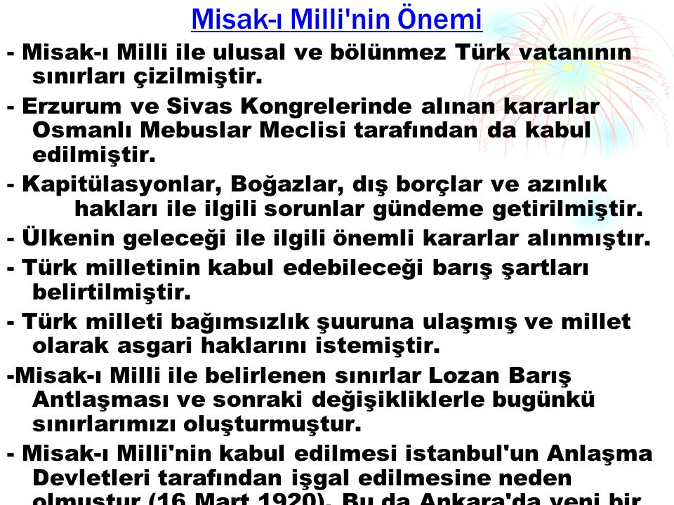 Misak-ı Milli nin Önemi - Misak-ı Milli ile ulusal ve bölünmez Türk vatanının sınırları çizilmiştir.