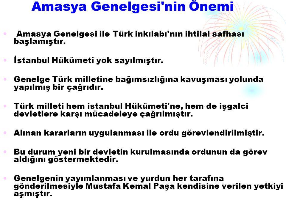 Amasya Genelgesi nin Önemi Amasya Genelgesi ile Türk inkılabı nın ihtilal safhası başlamıştır.
