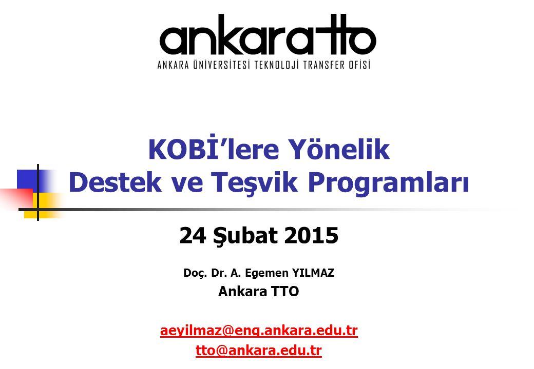 KOBİ'lere Yönelik Destek ve Teşvik Programları 24 Şubat 2015 Doç.
