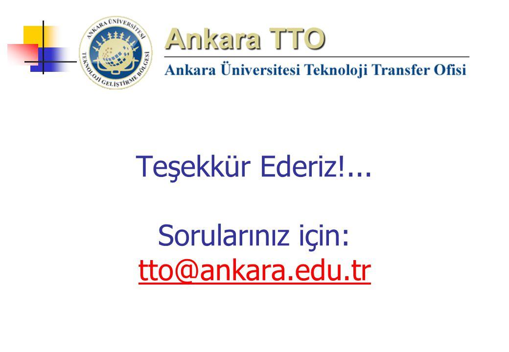 Teşekkür Ederiz!... Sorularınız için: tto@ankara.edu.tr tto@ankara.edu.tr