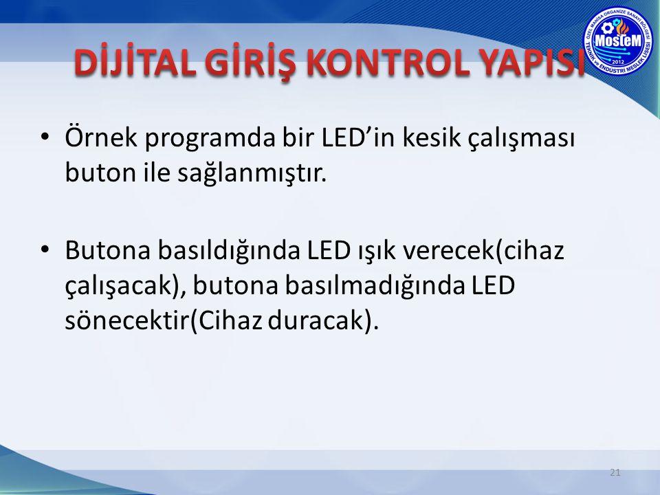 Örnek programda bir LED'in kesik çalışması buton ile sağlanmıştır. Butona basıldığında LED ışık verecek(cihaz çalışacak), butona basılmadığında LED sö