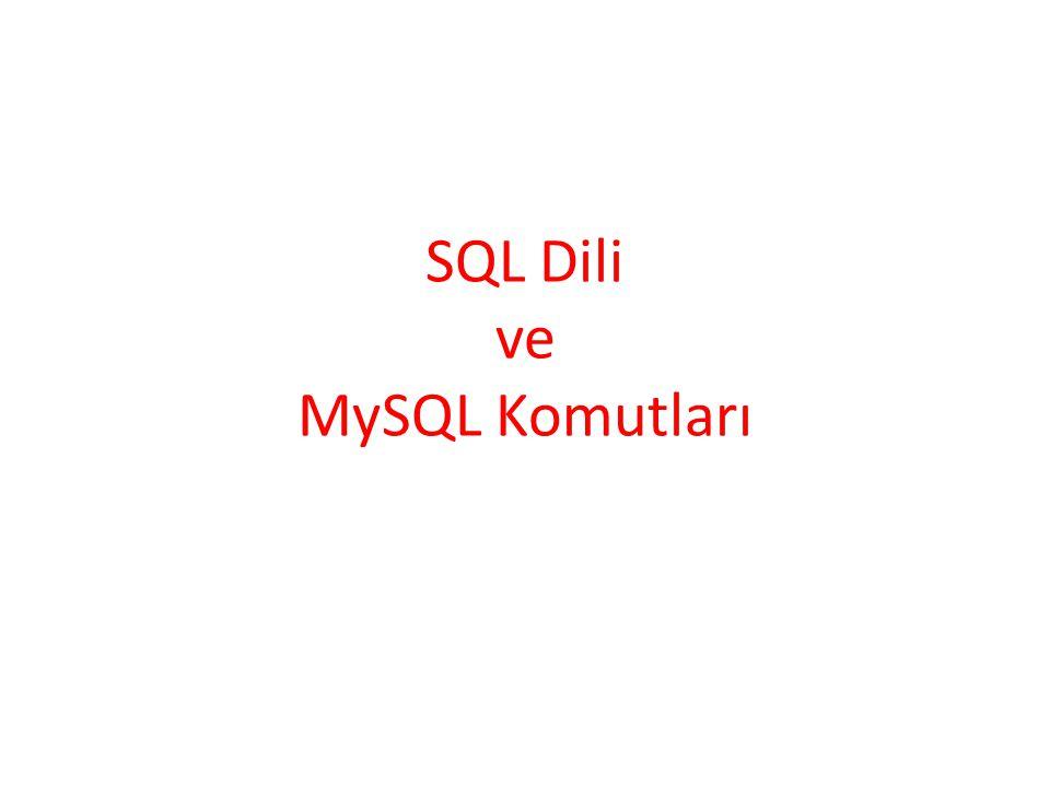 SQL Dili ve MySQL Komutları