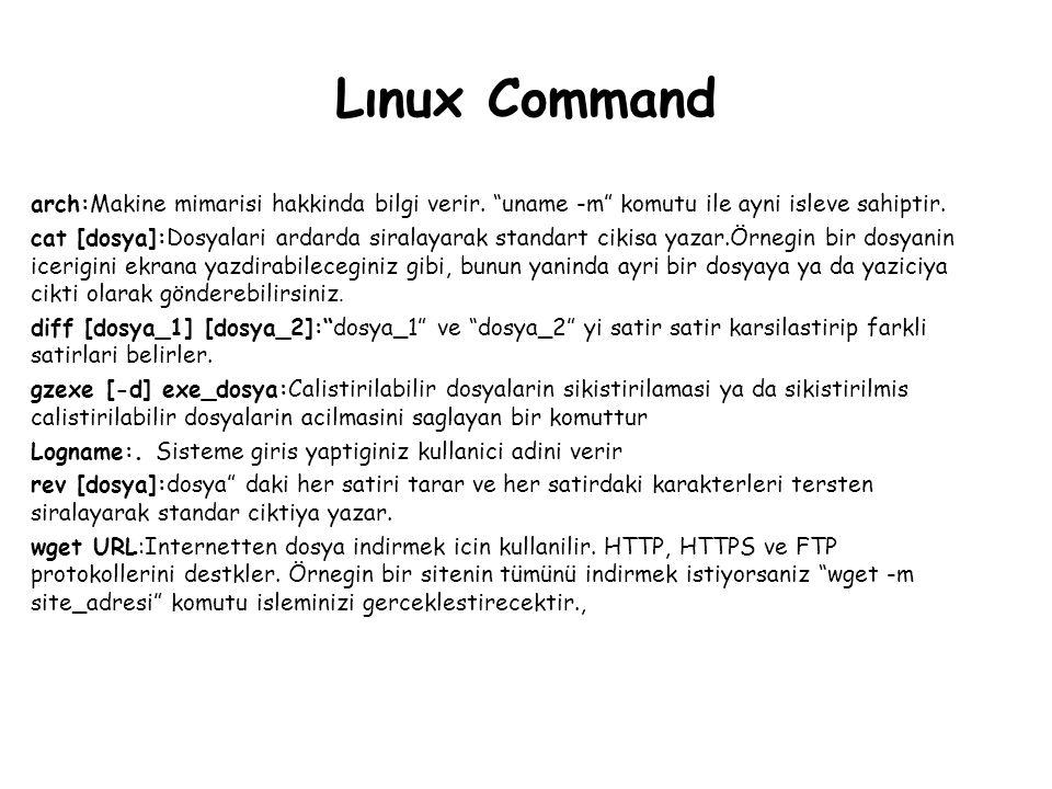 Lınux Command arch:Makine mimarisi hakkinda bilgi verir.