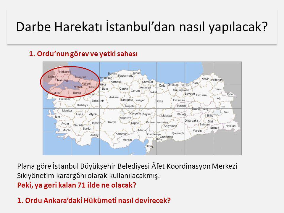 Darbe Harekatı İstanbul'dan nasıl yapılacak? 1. Ordu'nun görev ve yetki sahası Plana göre İstanbul Büyükşehir Belediyesi Âfet Koordinasyon Merkezi Sık