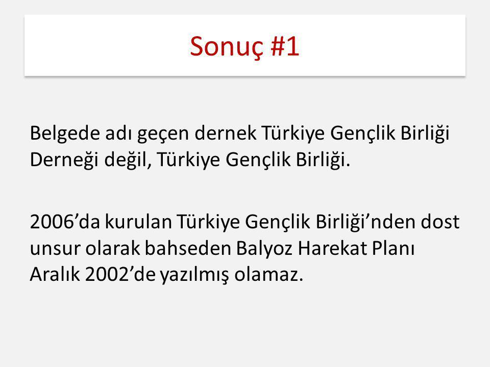 Sonuç #1 Belgede adı geçen dernek Türkiye Gençlik Birliği Derneği değil, Türkiye Gençlik Birliği. 2006'da kurulan Türkiye Gençlik Birliği'nden dost un