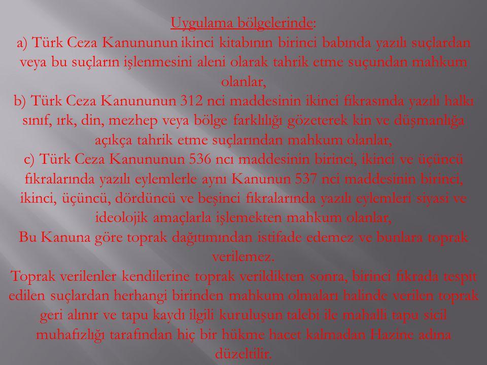 Uygulama bölgelerinde: a) Türk Ceza Kanununun ikinci kitabının birinci babında yazılı suçlardan veya bu suçların işlenmesini aleni olarak tahrik etme