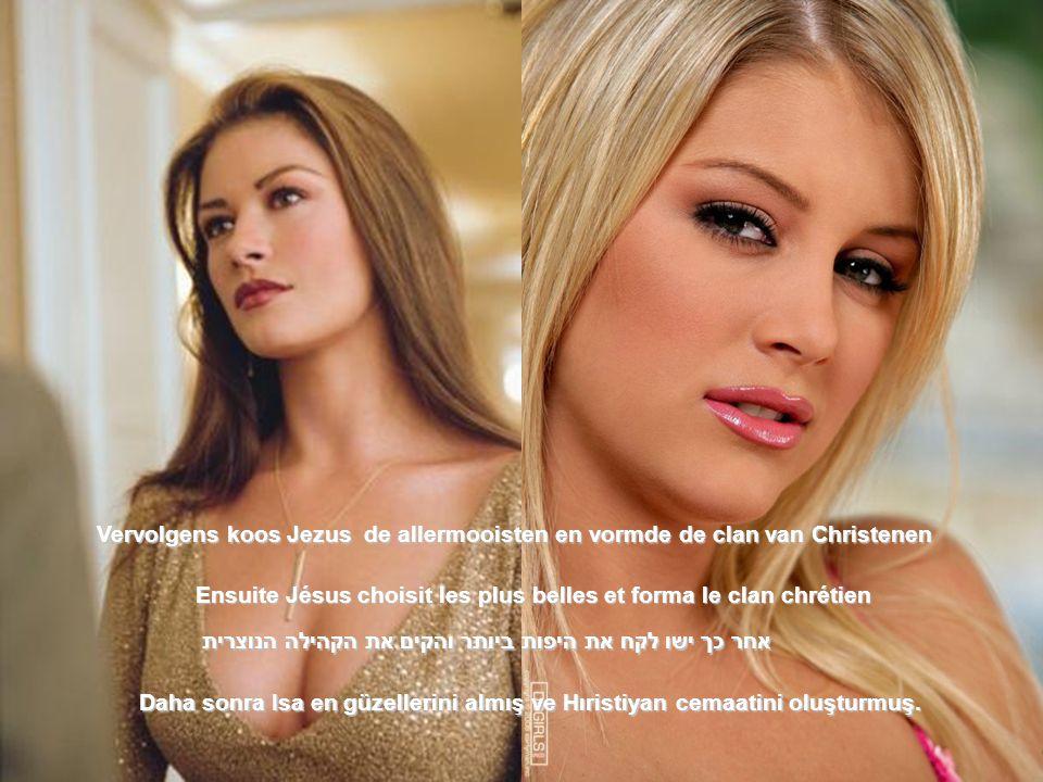 Daha sonra Isa en güzellerini almış ve Hıristiyan cemaatini oluşturmuş. אחר כך ישו לקח את היפות ביותר והקים את הקהילה הנוצרית Ensuite Jésus choisit le