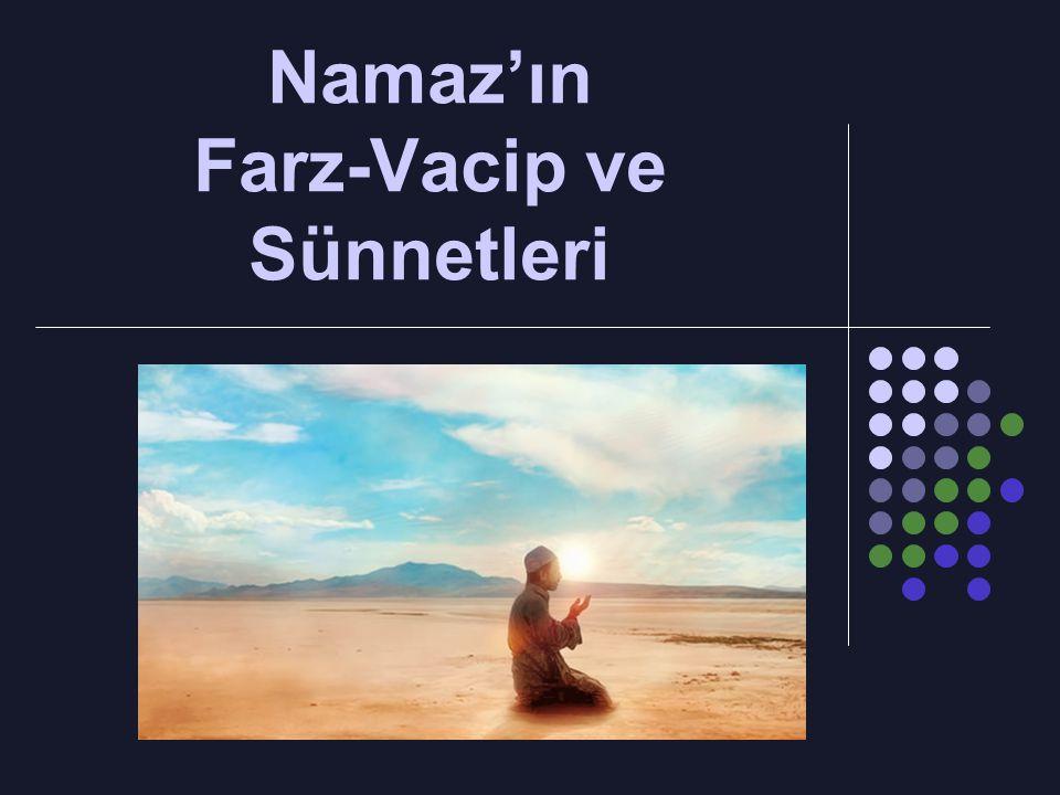 Namaz'ın Farz-Vacip ve Sünnetleri