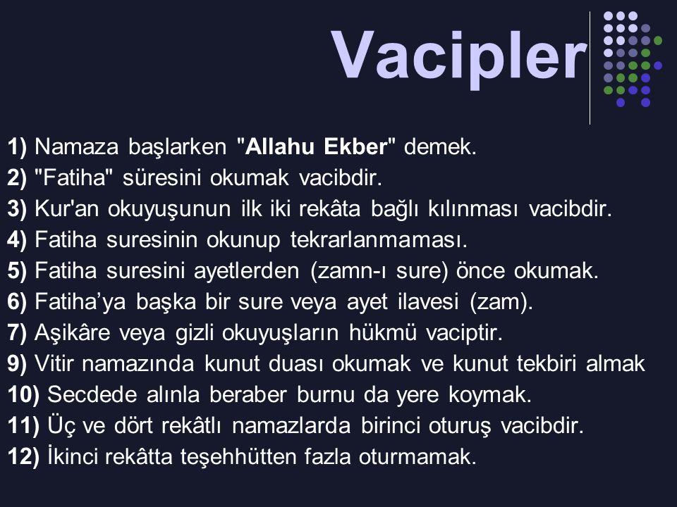 Vacipler 1) Namaza başlarken Allahu Ekber demek.