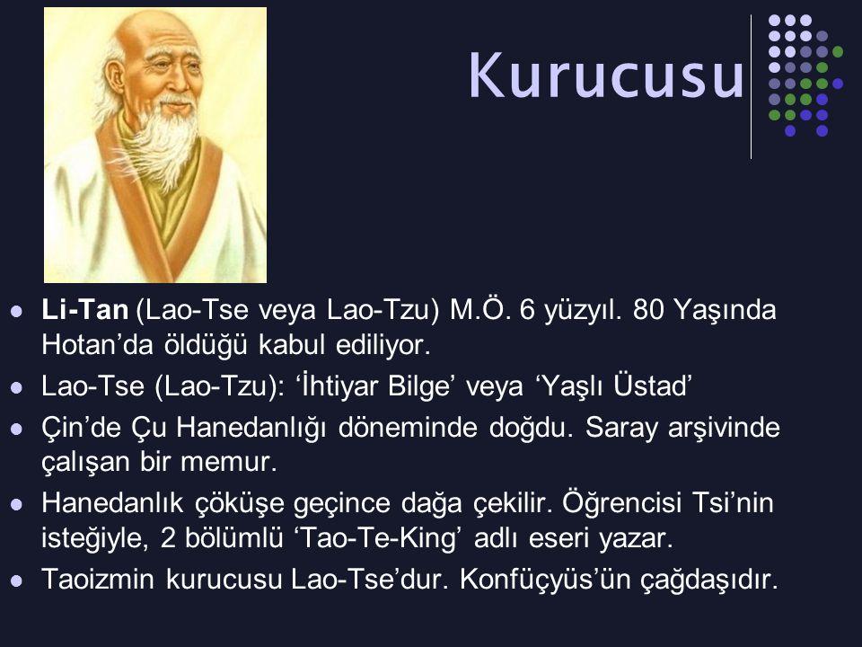 Kurucusu Li-Tan (Lao-Tse veya Lao-Tzu) M.Ö. 6 yüzyıl. 80 Yaşında Hotan'da öldüğü kabul ediliyor. Lao-Tse (Lao-Tzu): 'İhtiyar Bilge' veya 'Yaşlı Üstad'