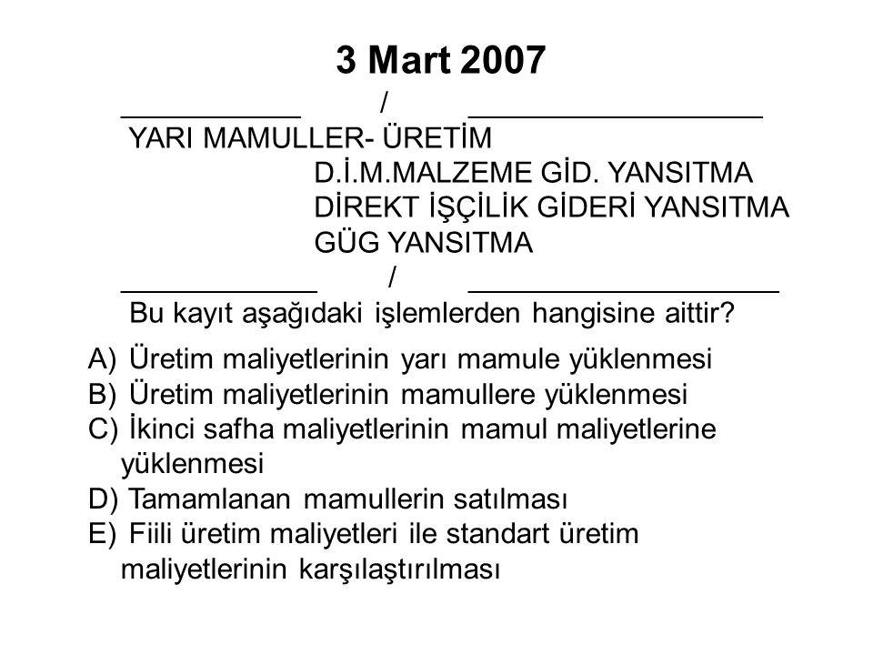 3 Mart 2007 ___________ / __________________ YARI MAMULLER- ÜRETİM D.İ.M.MALZEME GİD.