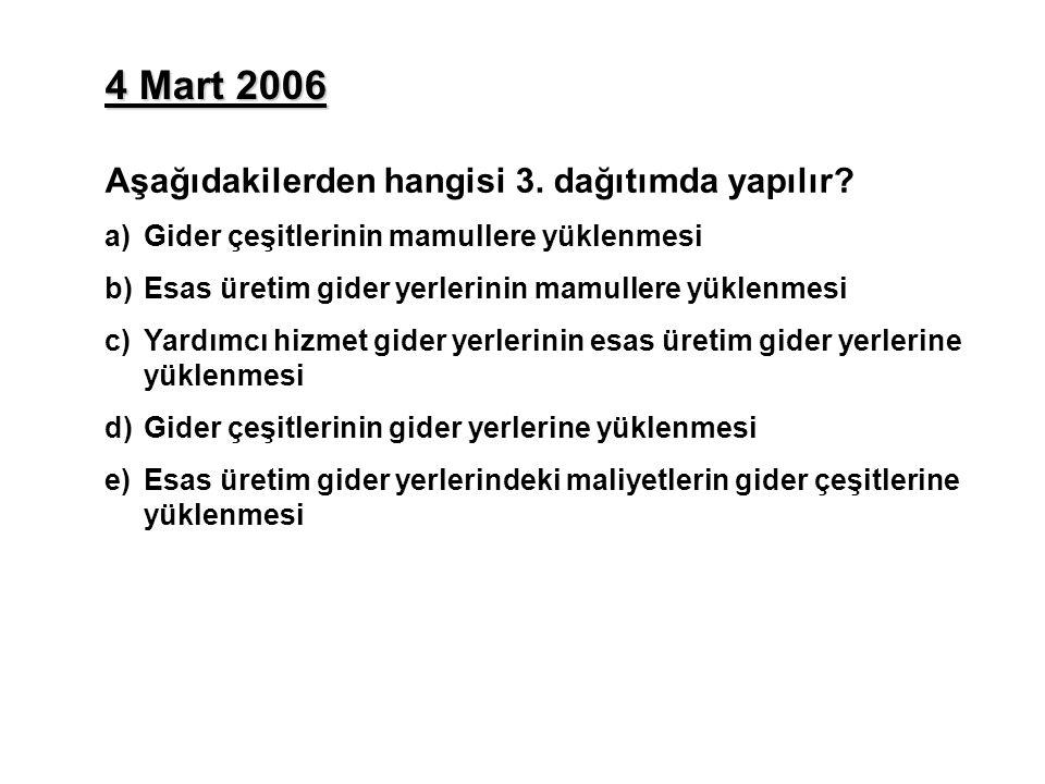 4 Mart 2006 Aşağıdakilerden hangisi 3.dağıtımda yapılır.