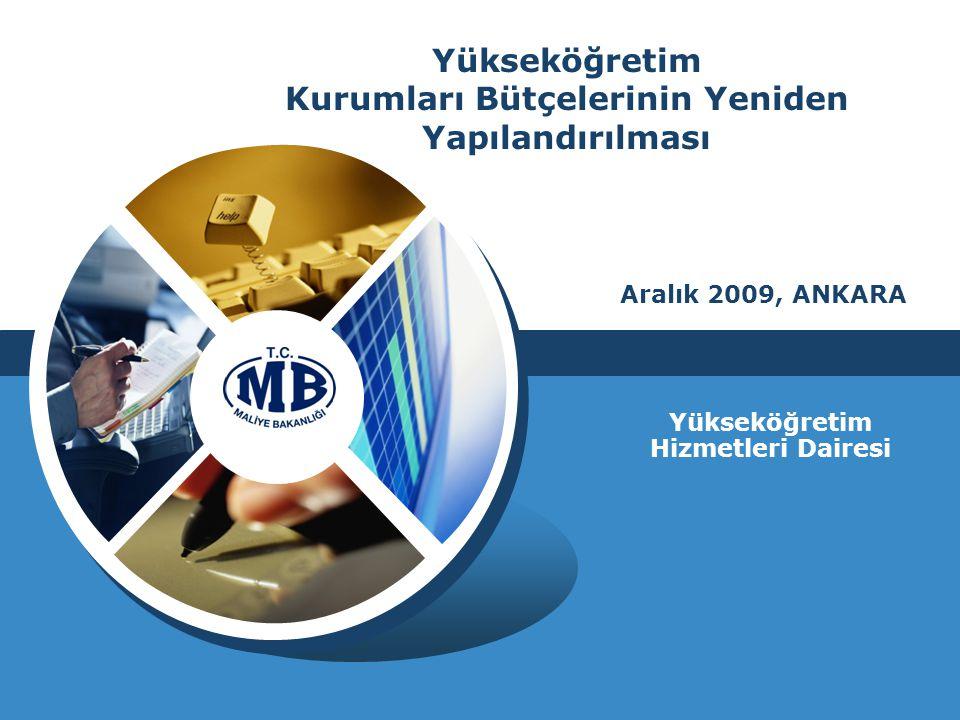 Aralık 2009, ANKARA Yükseköğretim Kurumları Bütçelerinin Yeniden Yapılandırılması Yükseköğretim Hizmetleri Dairesi