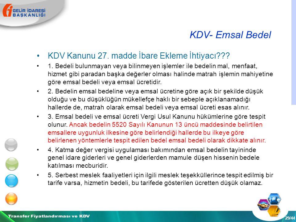 KDV- Emsal Bedel 29/44 KDV Kanunu 27. madde İbare Ekleme İhtiyacı .
