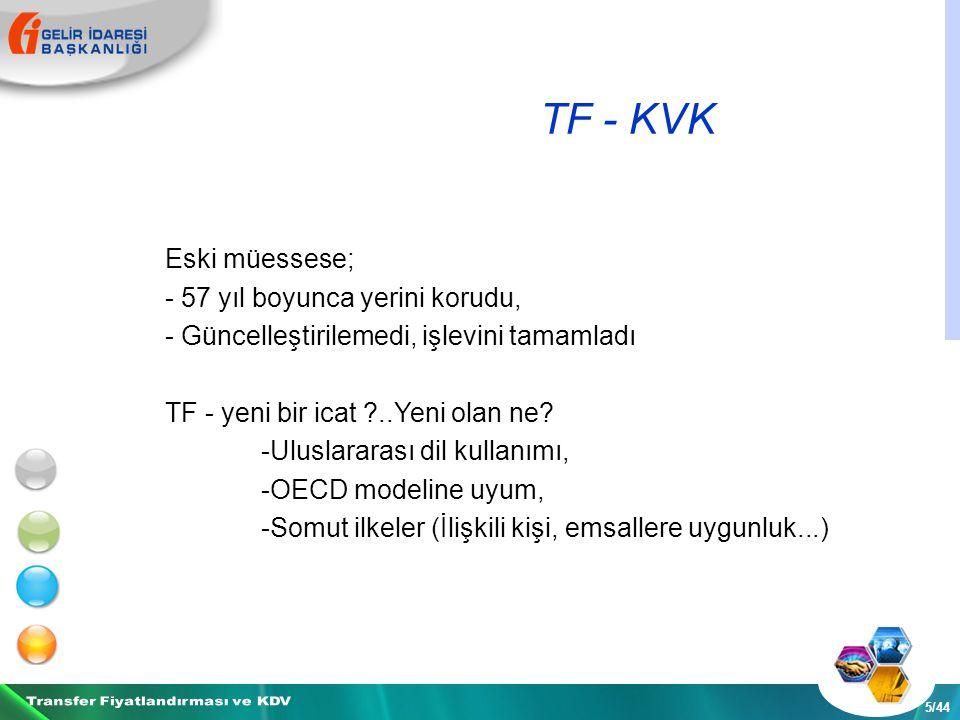 TF - KVK 5/44 Eski müessese; - 57 yıl boyunca yerini korudu, - Güncelleştirilemedi, işlevini tamamladı TF - yeni bir icat ..Yeni olan ne.