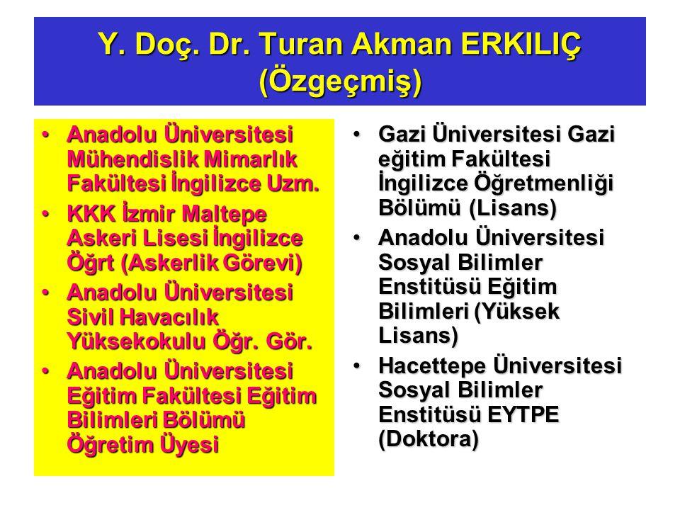 SINIFTA ZAMAN YÖNETİMİ Y. Doç. Dr. Turan Akman ERKILIÇ Anadolu Üniversitesi Eğitim Fakültesi Eğitim Bilimleri Bölümü