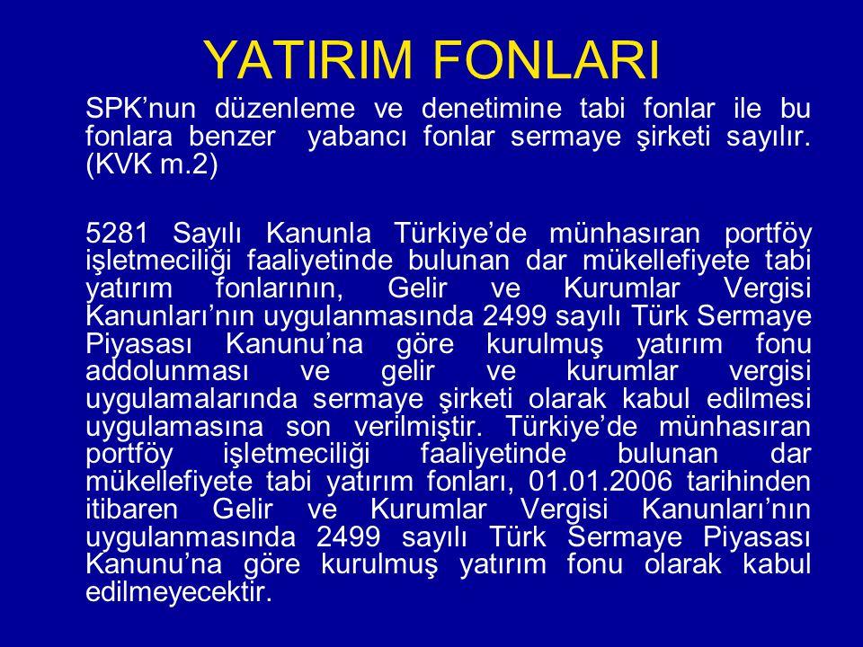 YATIRIM FON VE ORTAKLIKLARIN KAZANÇLARININ KURUMLAR VERGİSİ AÇISINDAN DEĞERLENDİRiLMESİ STOPAJ (31.12.2005'E KADAR) Madde 94 6.