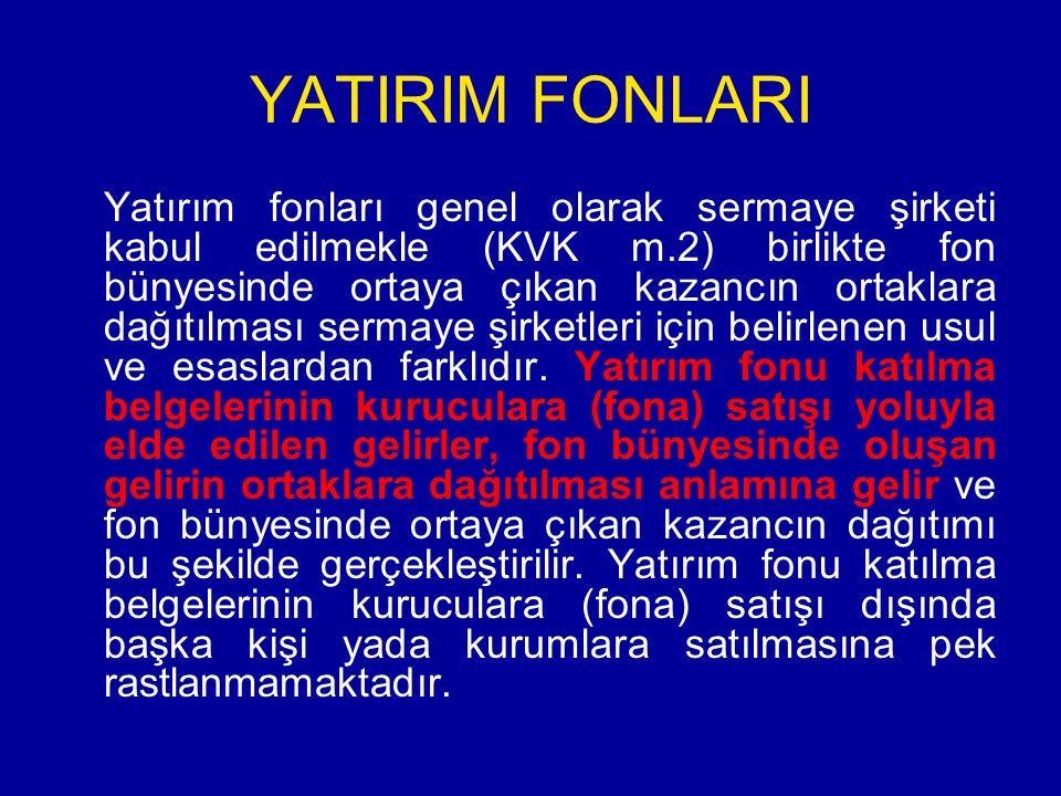 YATIRIM FONU KATILMA BELGELERİNDEN ELDE EDİLEN KAR PAYLARININ VERGİLENDİRİLMESİ Madde 94 6.