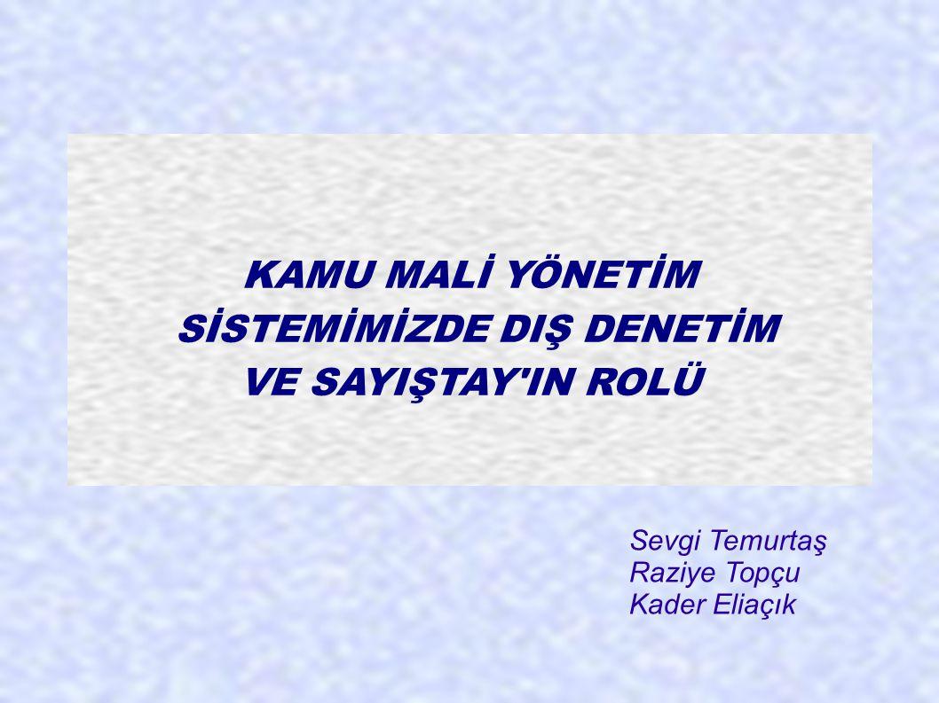 5018 sayılı Kanuna Göre Dış Denetim  Genel yönetim kapsamındaki kamu idarelerinin hesap verme sorumluluğu çerçevesinde;  Yönetimin malî faaliyet, karar ve işlemlerinin kanunlara, kurumsal amaç, hedef ve planlara uygunluk yönünden incelenmesi ve sonuçlarının Türkiye Büyük Millet Meclisine raporlanmasıdır.