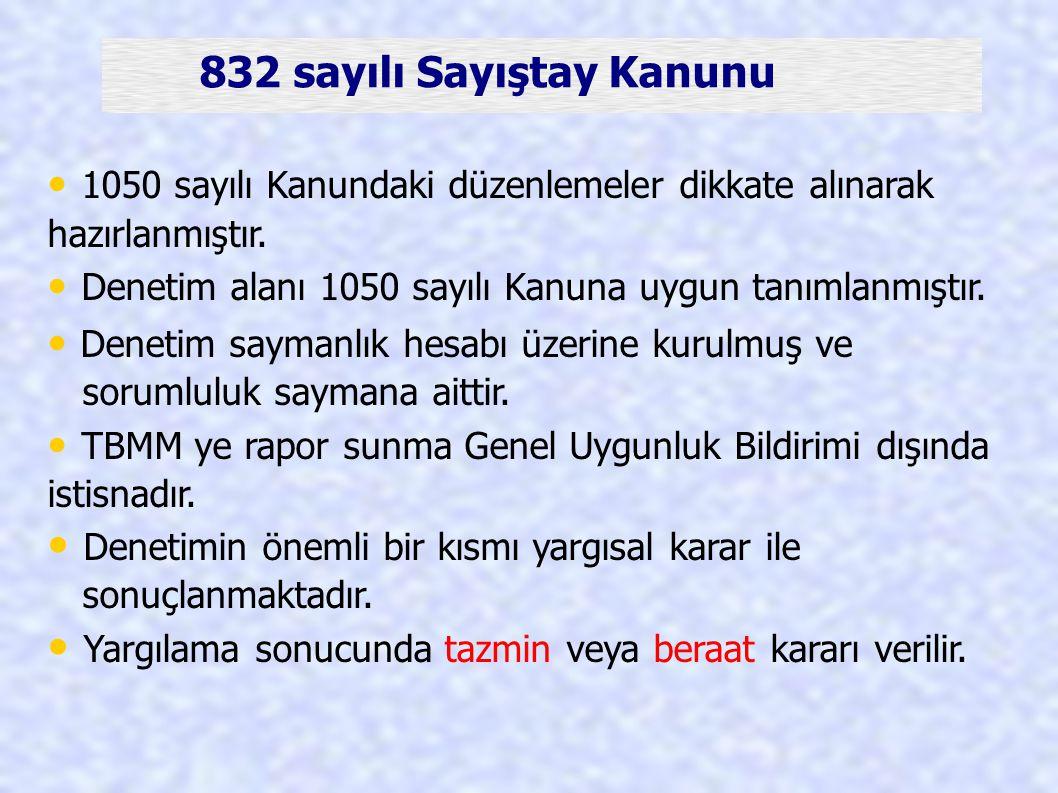 832 sayılı Sayıştay Kanunu 1050 sayılı Kanundaki düzenlemeler dikkate alınarak hazırlanmıştır. Denetim alanı 1050 sayılı Kanuna uygun tanımlanmıştır.