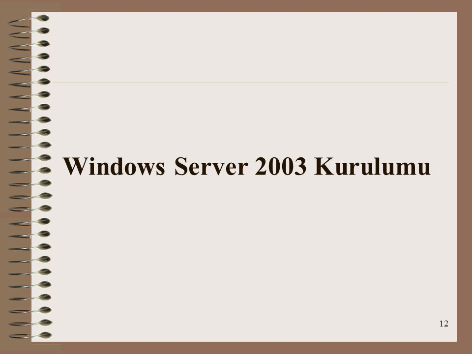 12 Windows Server 2003 Kurulumu