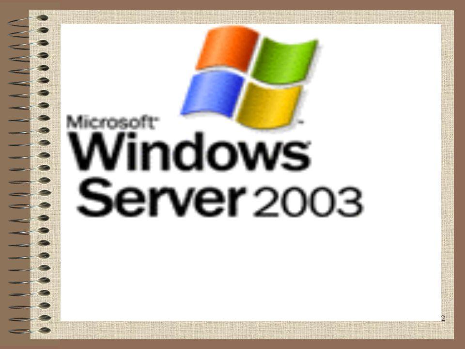 3 GENEL OLARAK WİNDOWS 2003 Windows Server 2003,Windows Server 2000 teknolojisinin en gelişmiş biçimidir.