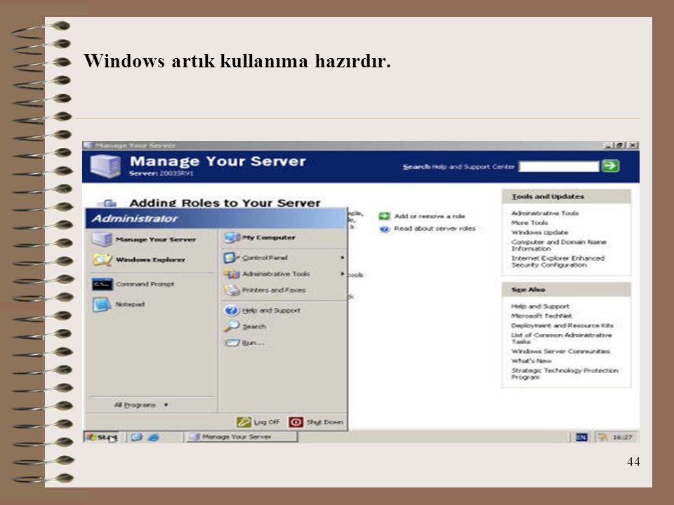 44 Windows artık kullanıma hazırdır.