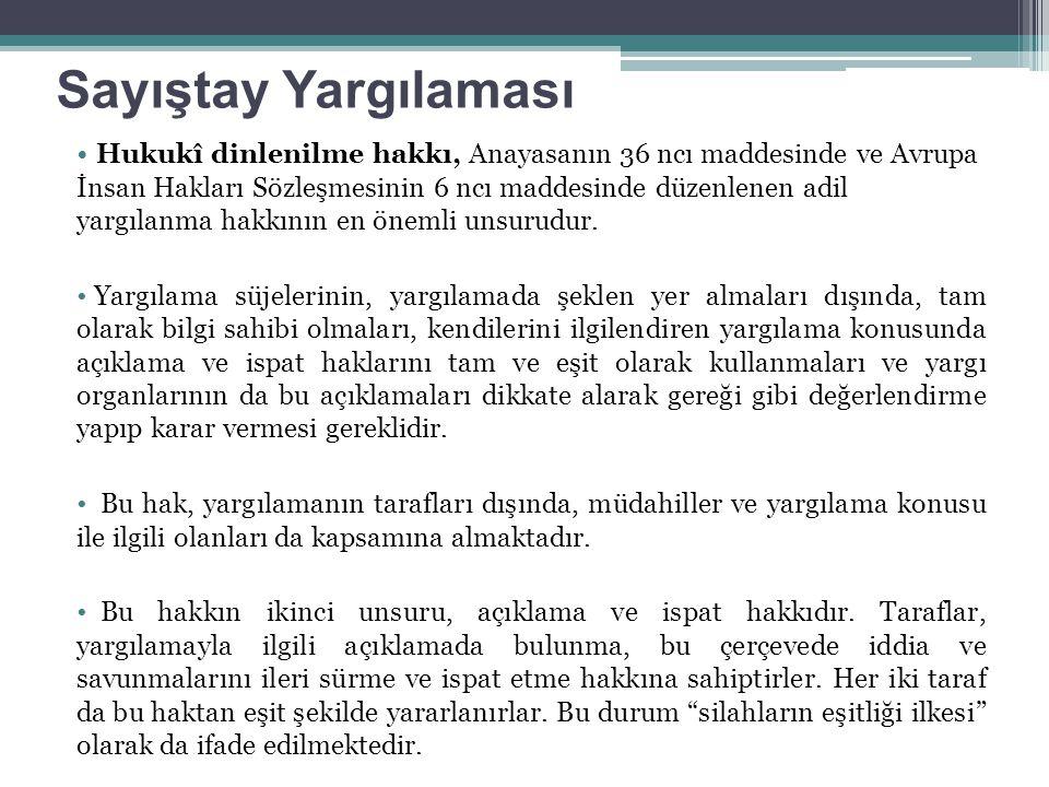 Sayıştay Yargılaması Hukukî dinlenilme hakkı, Anayasanın 36 ncı maddesinde ve Avrupa İnsan Hakları Sözleşmesinin 6 ncı maddesinde düzenlenen adil yarg