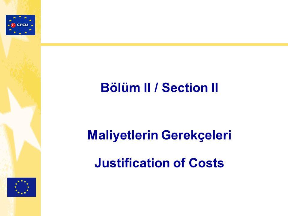 Bölüm II / Section II Maliyetlerin Gerekçeleri Justification of Costs