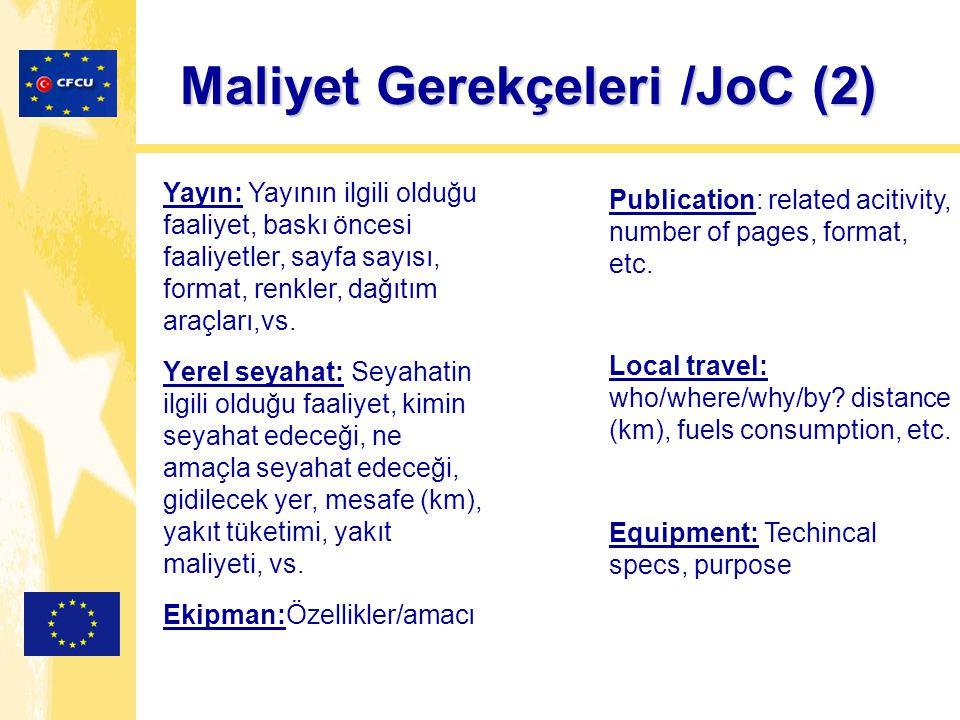 Maliyet Gerekçeleri /JoC (2) Yayın: Yayının ilgili olduğu faaliyet, baskı öncesi faaliyetler, sayfa sayısı, format, renkler, dağıtım araçları,vs. Yere