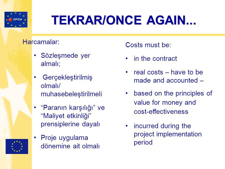 """TEKRAR/ONCE AGAIN... Harcamalar: Sözleşmede yer almalı; Gerçekleştirilmiş olmalı/ muhasebeleştirilmeli """"Paranın karşılığı"""" ve """"Maliyet etkinliği"""" pren"""