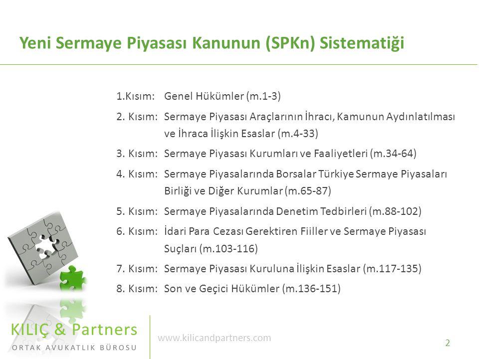 2 www.kilicandpartners.com 1.Kısım: Genel Hükümler (m.1-3) 2.