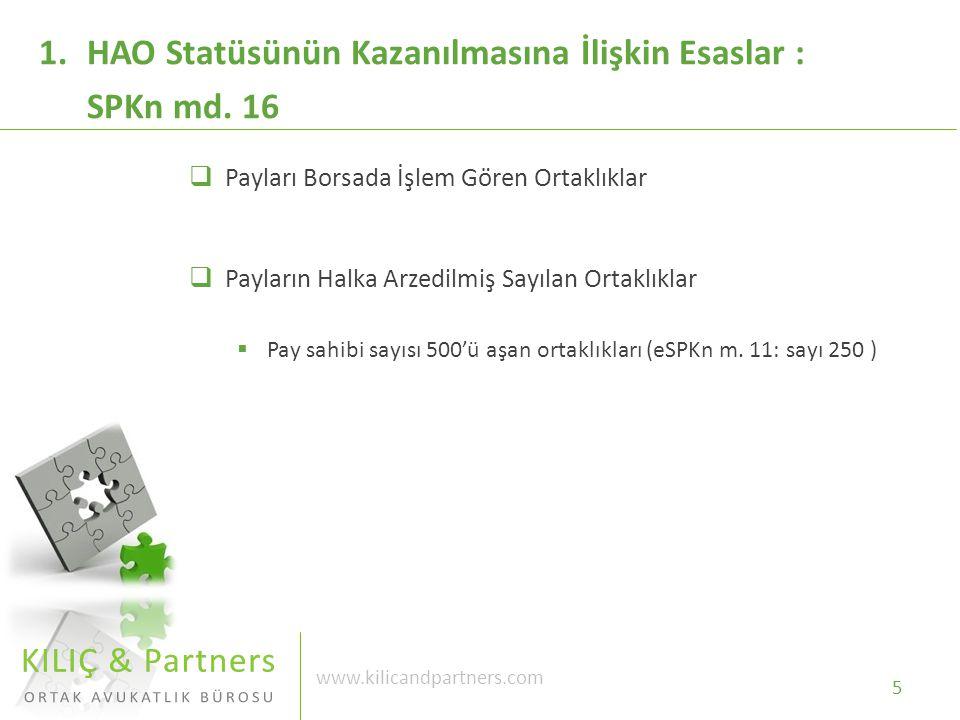  Payları Borsada İşlem Gören Ortaklıklar  Payların Halka Arzedilmiş Sayılan Ortaklıklar  Pay sahibi sayısı 500'ü aşan ortaklıkları (eSPKn m.
