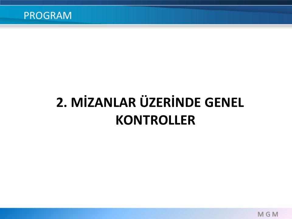 PROGRAM 2. MİZANLAR ÜZERİNDE GENEL KONTROLLER