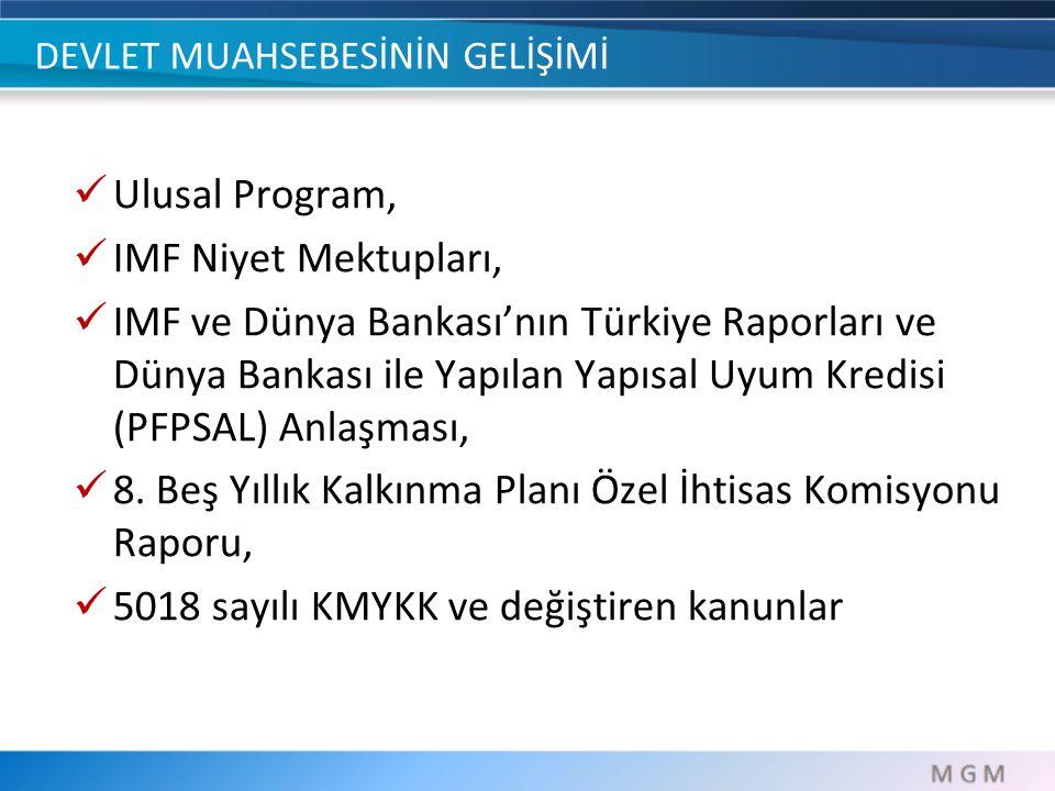 DEVLET MUAHSEBESİNİN GELİŞİMİ Ulusal Program, IMF Niyet Mektupları, IMF ve Dünya Bankası'nın Türkiye Raporları ve Dünya Bankası ile Yapılan Yapısal Uy