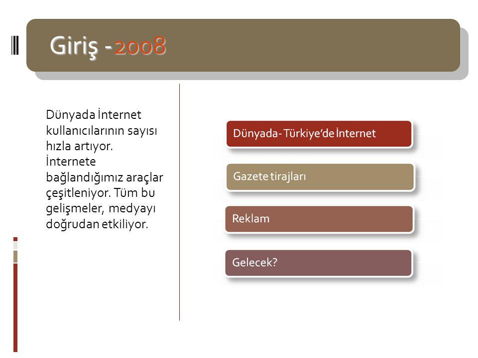 Türkiye'de İnternet 2008 Türkiye'de İnternet 2008  Geniş bant İnternet 5,8 milyona ulaştı.