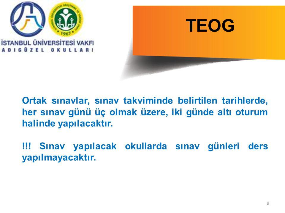 9 TEOG Ortak sınavlar, sınav takviminde belirtilen tarihlerde, her sınav günü üç olmak üzere, iki günde altı oturum halinde yapılacaktır. !!! Sınav ya