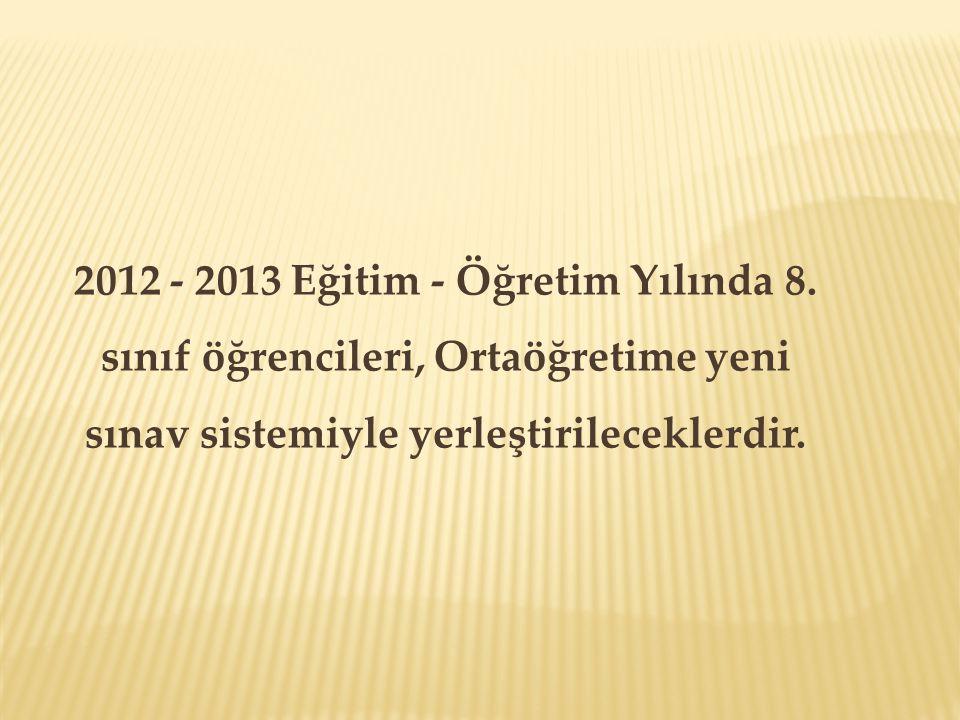 2012 - 2013 Eğitim - Öğretim Yılında 8.