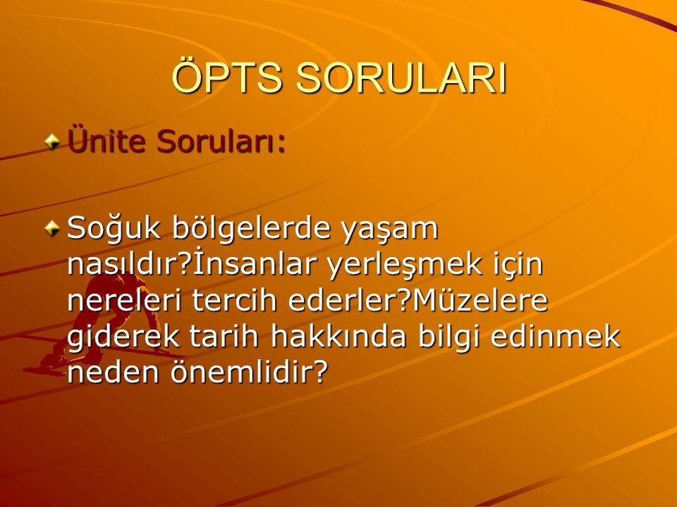 ÖPTS SORULARI İçerik Soruları: Acaba ilk insanlar neden Anadolu yu seçti.