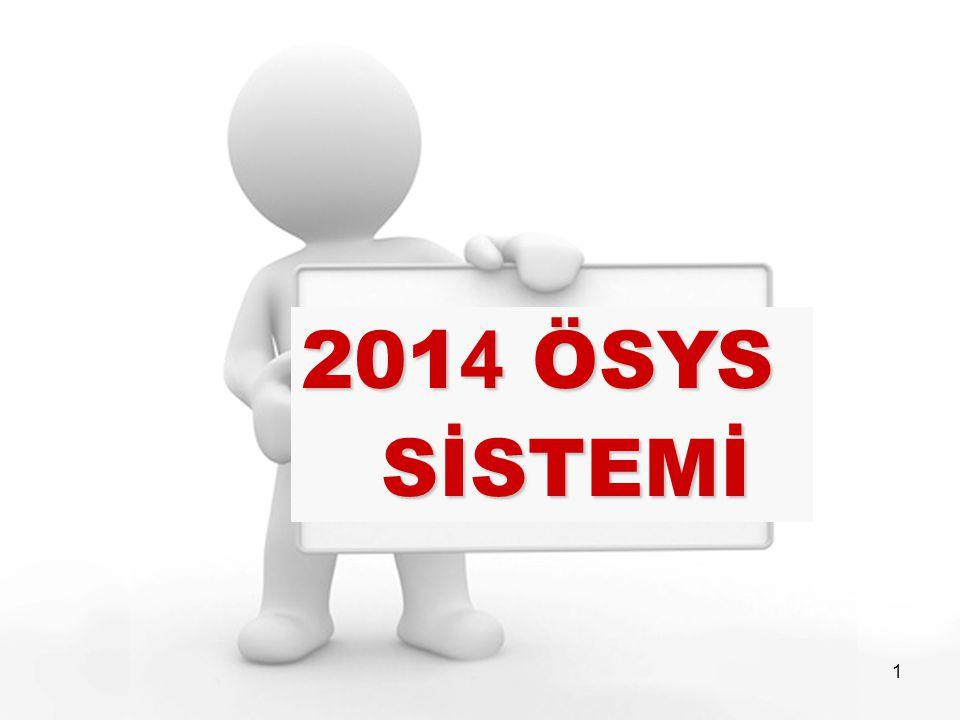 1 201 4 ÖSYS SİSTEMİ SİSTEMİ