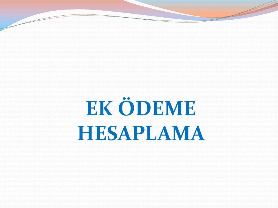 EK ÖDEME HESAPLAMA