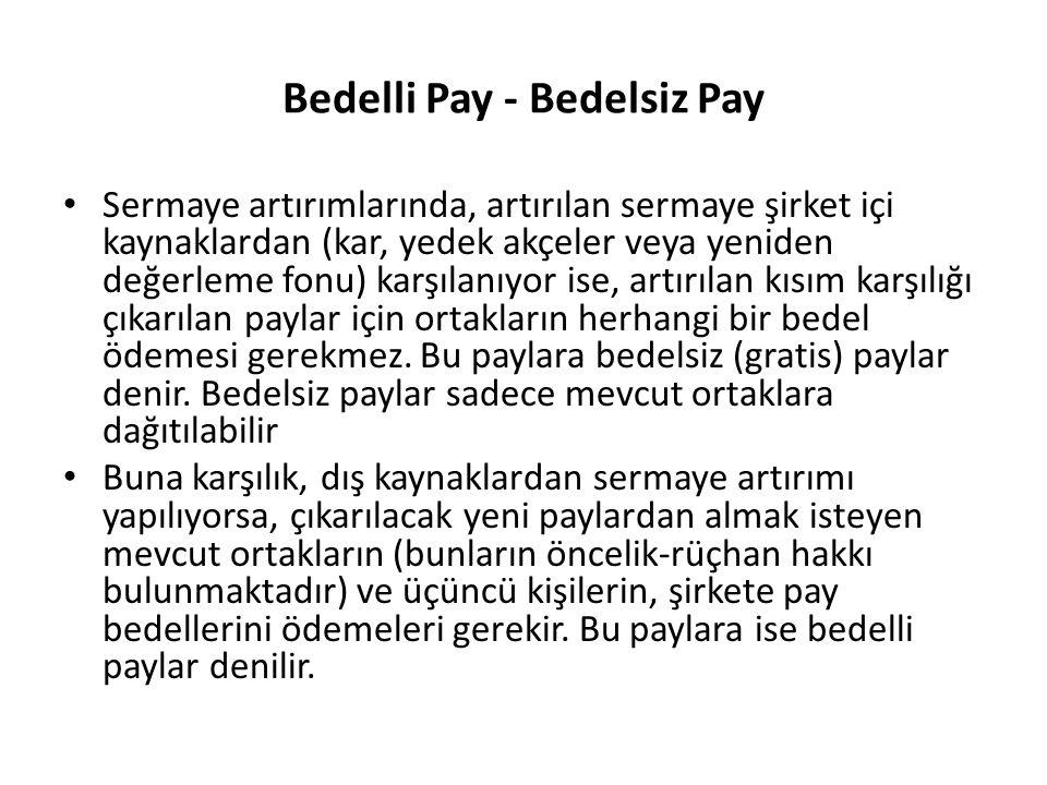 Bedelli Pay - Bedelsiz Pay Sermaye artırımlarında, artırılan sermaye şirket içi kaynaklardan (kar, yedek akçeler veya yeniden değerleme fonu) karşılan