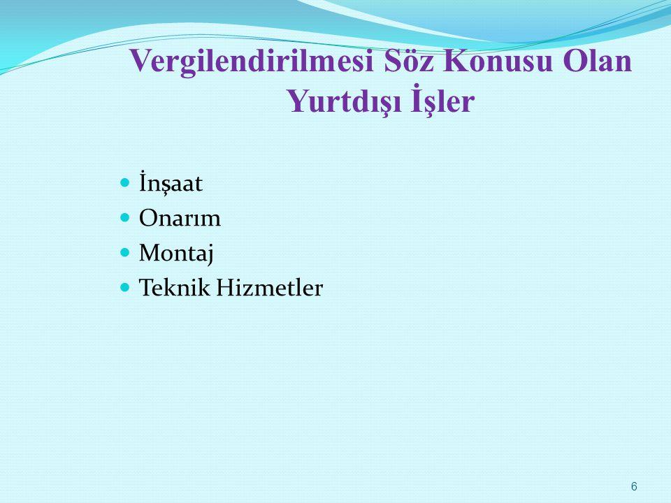 Teknik Hizmetler Kurumların yurt dışında bir inşaat ve onarım işi varsa, buna bağlı teknik hizmetler ister Türkiye'de isterse yurt dışında yapılsın, elde edilen kazançlar istisnadan yararlanabilecektir.