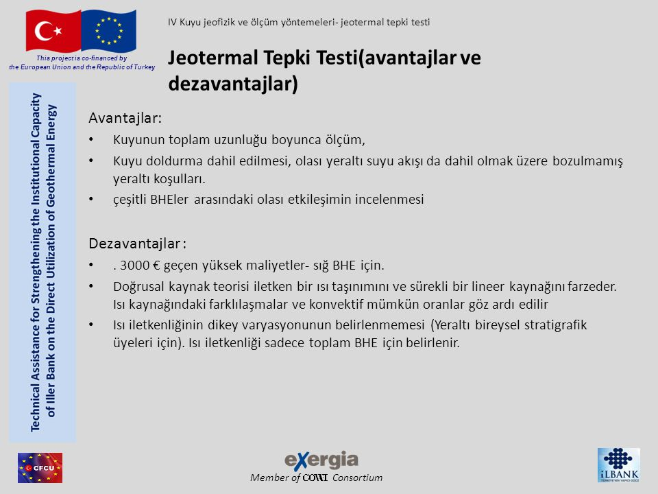 Member of Consortium This project is co-financed by the European Union and the Republic of Turkey Avantajlar: Kuyunun toplam uzunluğu boyunca ölçüm, K