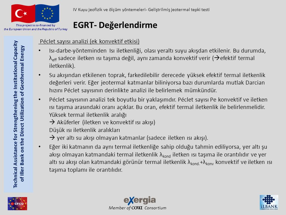 Member of Consortium This project is co-financed by the European Union and the Republic of Turkey Péclet sayısı analizi (ek konvektif etkisi) Isı-darb