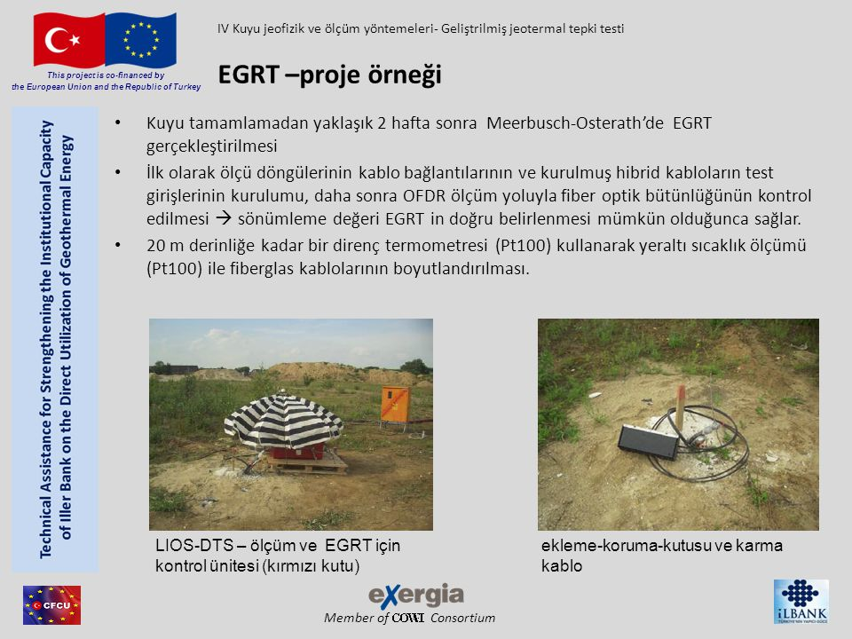 Member of Consortium This project is co-financed by the European Union and the Republic of Turkey Kuyu tamamlamadan yaklaşık 2 hafta sonra Meerbusch-O
